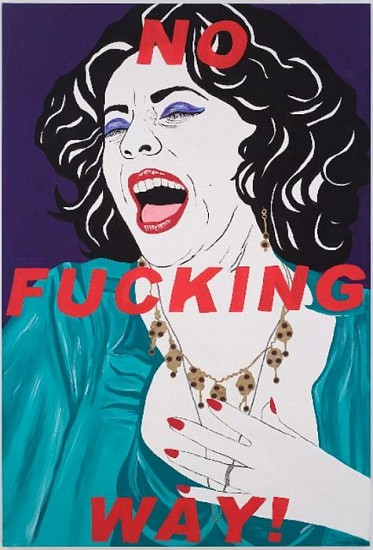Kathe Burkhart, No Fucking Way: from the Liz Taylor Series (Who's Afraid of Virginia Woolf?) 2006, Acrylic and Mixed Media on Canvas